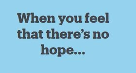 We know that there is always hope with finding help with depression